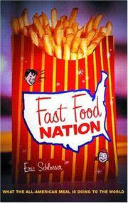 Fast Food Nation: What the All-American Meal is Doing to the World by Eric Schlosser - 2001-01-01