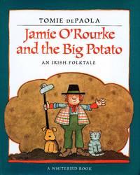 Jamie O\'Rourke and The Big Potato