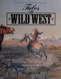 Tales of the Wild West; An Illustrated Collection of Adventure Stories