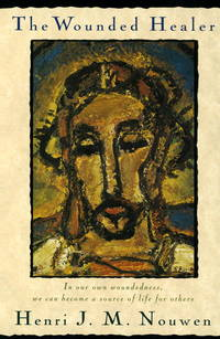 The Wounded Healer: Ministry in Contemporary Society [Paperback] Henri J. M. Nouwen