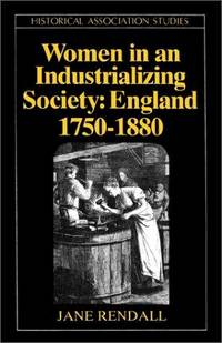 Women in an Industrializing Society : England 1750 - 1880