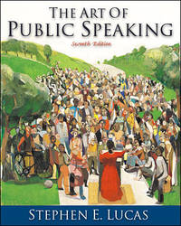 The Art of Public Speaking - 2000 publication by Stephen E. Lucas - Paperback - 7th - 2000-01-01 - from Ergodebooks and Biblio.com