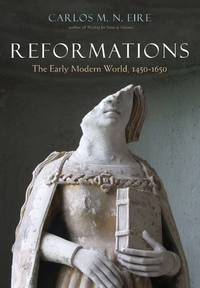 Reformations: The Early Modern World, 1450-1650 (PB)