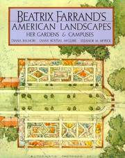 BEATRIX FARRAND'S AMERICAN LANDSCAPES: Her Gardens & Campuses.