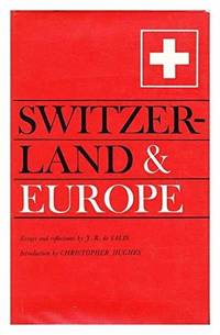 Switzerland and Europe: Essays and Reflections