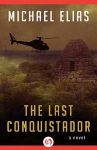 The Last Conquistador: A Novel [Paperback] Elias Michael