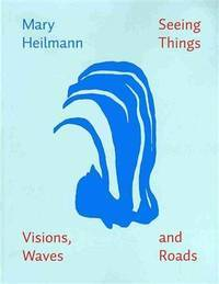 Mary Heilmann: Seeing Things---Visions, Waves and Roads