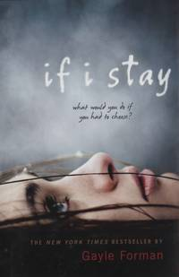 If I Stay by  Gayle Forman - First Edition; First Printing - 2009 - from Books End (SKU: 194616)