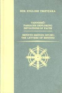 Tannisho: Passages Deploring Deviations of Faith and Rennyo Shonin Ofumi The Letters of Rennyo...