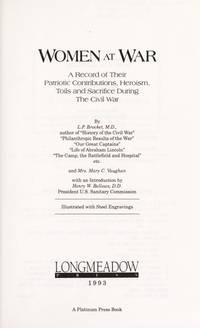 Women at War: A Record of Their Patriotic Contributions, Heroism, Toils and Sacrifice During the Civil War by  Mary C. Vaughan L. P. Brockett - Hardcover - June 1994 - from The Book Nook and Biblio.com
