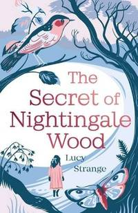 The Secret Of Nightingale Wood (FINE COPY OF SCARCE UNCORRECTED PROOF SIGNED BY THE AUTHOR, LUCY STRANGE)