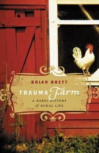 image of Trauma Farm: A Rebel History of Rural Life