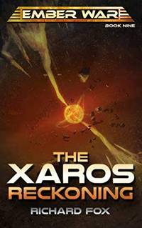 The Xaros Reckoning (The Ember War Saga) (Volume 9)