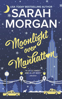 Moonlight Over Manhattan (From Manhattan With Love) by Sarah Morgan - Paperback - November 2017 - from Firefly Bookstore and Biblio.com
