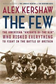 "THE FEW The American """"Knights of the Air"""" Who Risked Everything to Fight  in the Battle of Britain"