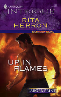 Up In Flames (Harlequin Large Print Intrigue #1029)