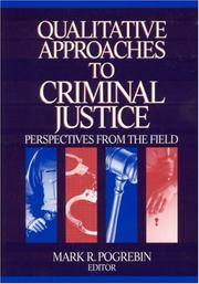 Qualitative Approaches to Criminal Justice: Perspectives from the Field