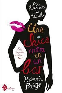 Una chica entra en un bar: Elegí tu propia aventura hot! (Sombras Hot) (Spanish Edition)
