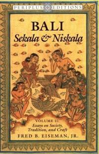 Bali, Sekala and Niskala, Vol. 1: Essays on Religion, Ritual, and Art