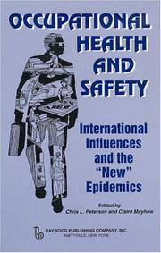 Occupational Health and Safety: International Influences and the New Epidemics (Hardback)