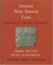 Ancient Near Eastern Texts Relating to the Old Testament with Supplement (Princeton Studies on...