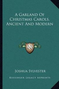 image of A Garland Of Christmas Carols, Ancient And Modern