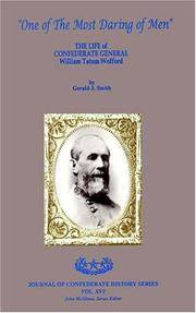 ONE OF THE MOST DARING OF MEN: The Life of Confederate General William Tatum Wofford (Journal of...