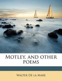 Motley and Other Poems