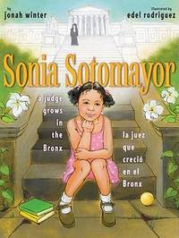 image of Sonia Sotomayor: A Judge Grows in the Bronx/La juez que creció en el Bronx