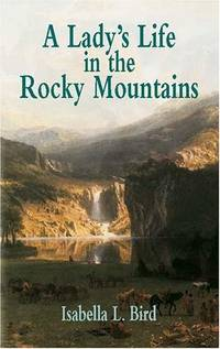 A Lady's Life in the Rocky Mountains (Economy Editions)
