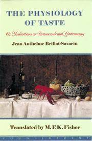 image of The Physiology of Taste: Or Meditations on Transcendental Gastronomy