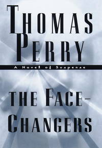 THE FACE-CHANGERS: A Novel of Suspense