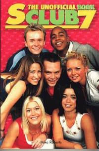 """S Club 7"": The Unofficial Book"
