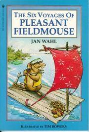 Six Voyages of Pleasant Fieldmouse