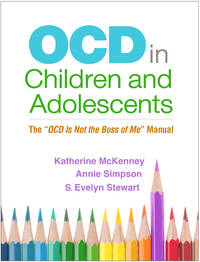 "OCD in Children and Adolescents: The ""OCD Is Not the Boss of Me"" Manual (PB)"