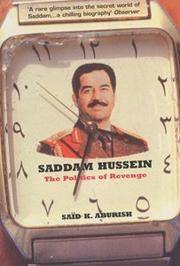 Saddam Hussein: The Politics of Revenge