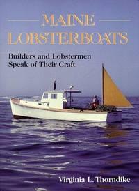 Maine Lobsterboats: Builders and Lobstermen Speak of Their Craft