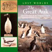 image of The Great Auk: The Extinctionof the Original Penguin (Lost Worlds)