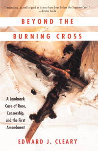 image of Beyond the Burning Cross: A Landmark Case of Race, Censorship, and the First Amendment