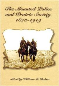 The Mounted Police and Prairie Society 1873-1919