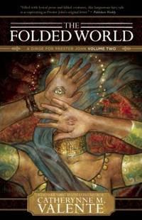 The Folded World (Dirge for Prester John)