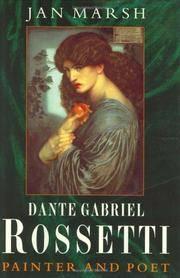 Dante Gabriel Rossetti:  Painter and Poet
