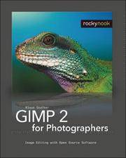 GIMP 2 for Photographers Image Edititing with Open Source Software