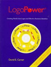 Logopower: Creating World-Class Logos and Effective Identities (The Carter library of design)