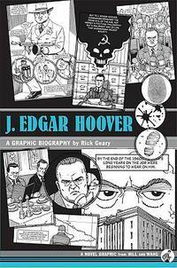 J. Edgar Hoover: A Graphic Biography by  Rick Geary - First Edition - from The Book Scouts and Biblio.co.uk