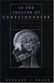 In The Theater of Consciousness: The Workspace of the Mind