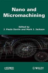 Nano and Micromachining (ISTE)