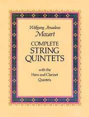 Complete String Quintets with the Horn and Clarinet Quintets