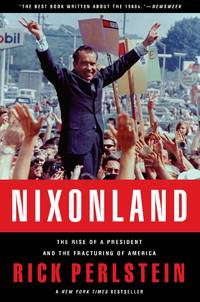 image of Nixonland: The Rise of a President and the Fracturing of America