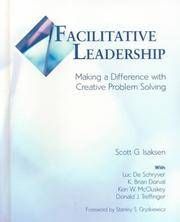 Facilitative Leadership : Making a Difference with Creative Problem Solving